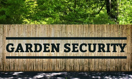 Garden security: tips for securing gardens and outbuildings